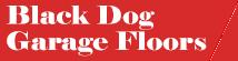 Black Dog Garage Floors